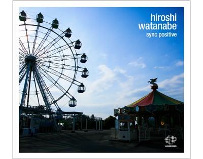 Hiroshi Watanabe - Sync Positive