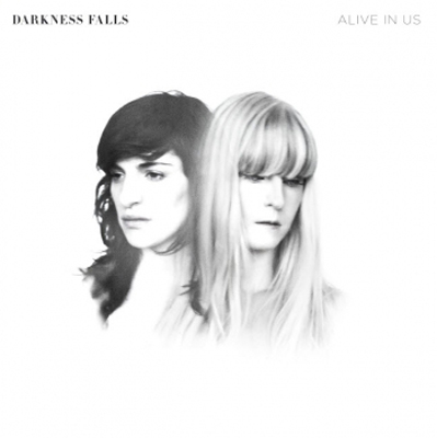Darkness Falls – Alive In Us