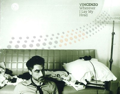 Vincenzo - Wherever I Lay My Head