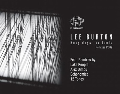 Lee Burton - Busy Days For Fools The Remixes Pt. 2