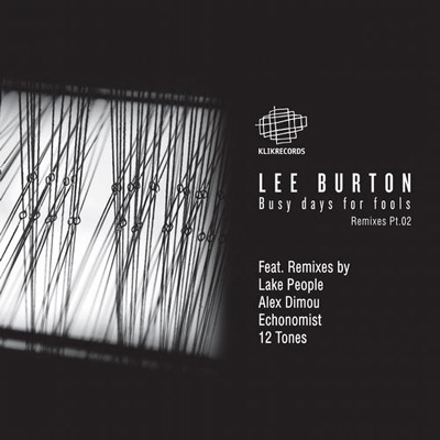 Lee Burton – Busy Days For Fools The Remixes Pt. 2