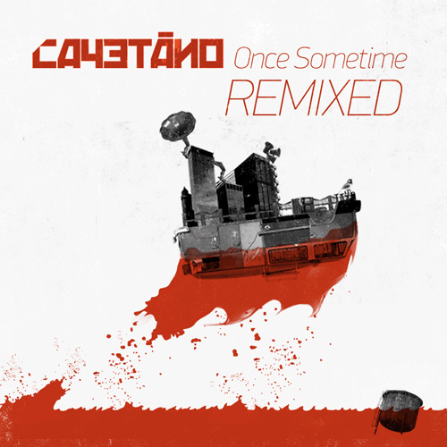 Cayetano – Once Sometime Remixed