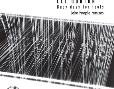 Lee Burton - Busy Days For Fools Lake People Remixes 400