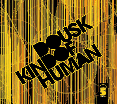 Dousk – Kind Of Human