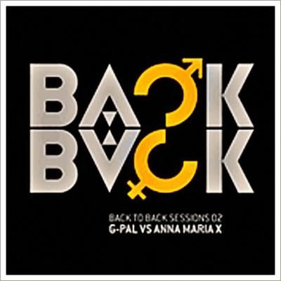G.Pal vs Anna Maria X – Back To Back Sessions Vol.2