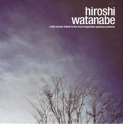 Hiroshi Watanabe – A Klik Records Tribute