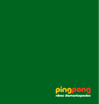 Nikos Diamantopoulos – Ping Pong