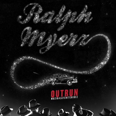 Ralph Myerz – Outrun