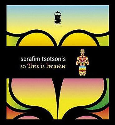 Serafim Tsotsonis – So This Is Heaven
