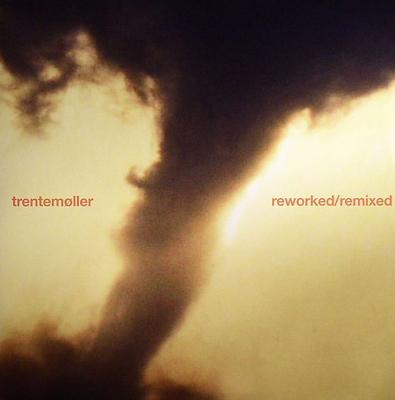 Trentemoller Reworked Remixed