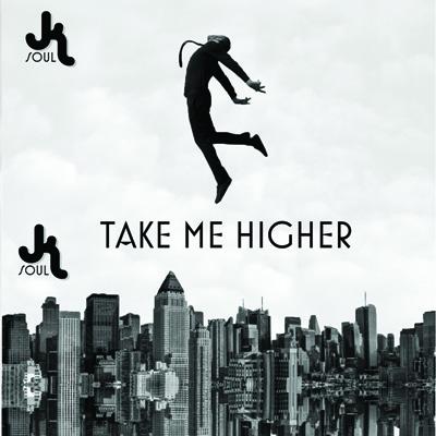 JK Soul – Take Me Higher 400