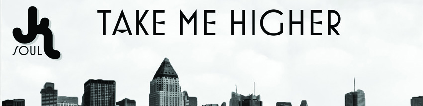 JK Soul - Take Me Higher Cover banner