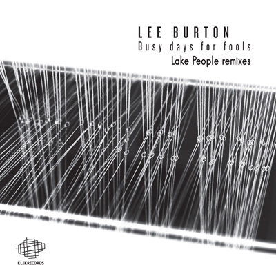 Lee Burton – Busy Days For Fools Lake People Remixes 400