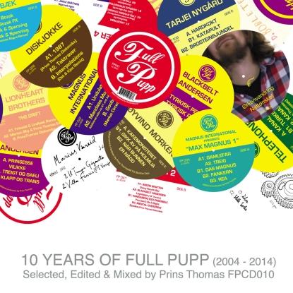 Prins Thomas Presents – 10 Years Of Full Pupp